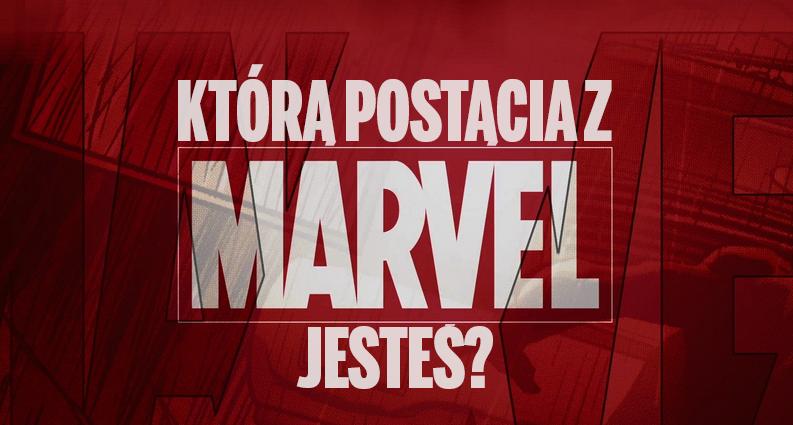Jaką postacią Marvela jesteś ?