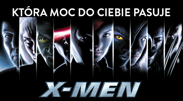 Moc jakiej postaci z X-Men do Ciebie pasuje?