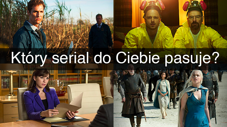 Który serial do Ciebie pasuje?