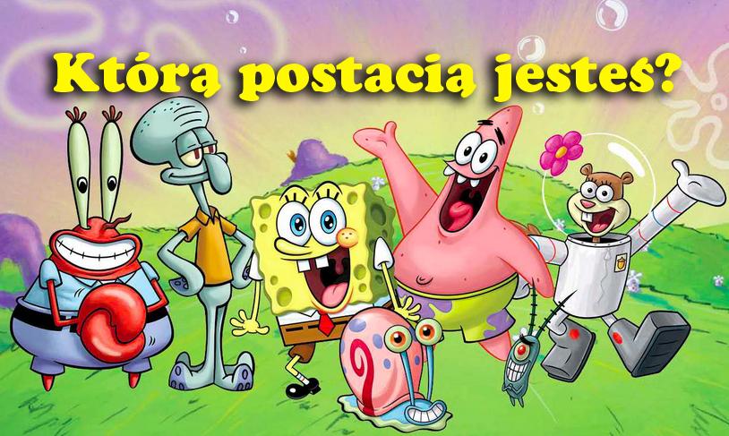 Którą postacią ze Spongeboba jesteś?