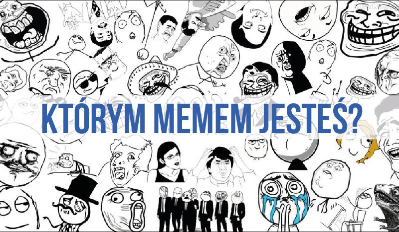 Którym memem jesteś?