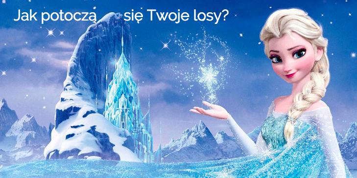 """Trafiasz do ,,Kraina lodu"""". Zobacz jak potoczą się Twoje losy."""