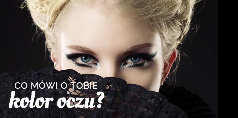 Co mówi o Tobie kolor Twoich oczu?