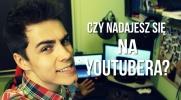 Czy mógłbyś być youtuberem?