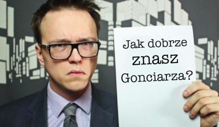 Jak dobrze znasz Krzysztofa Gonciarza?