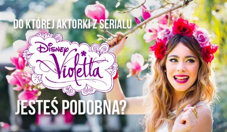 Do której aktorki z Violetty jesteś podobna?
