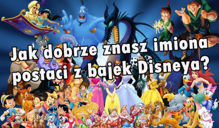 Jak dobrze znasz imiona postaci z bajek Disneya?