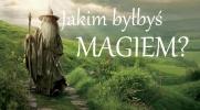 Jakim byłbyś magiem?