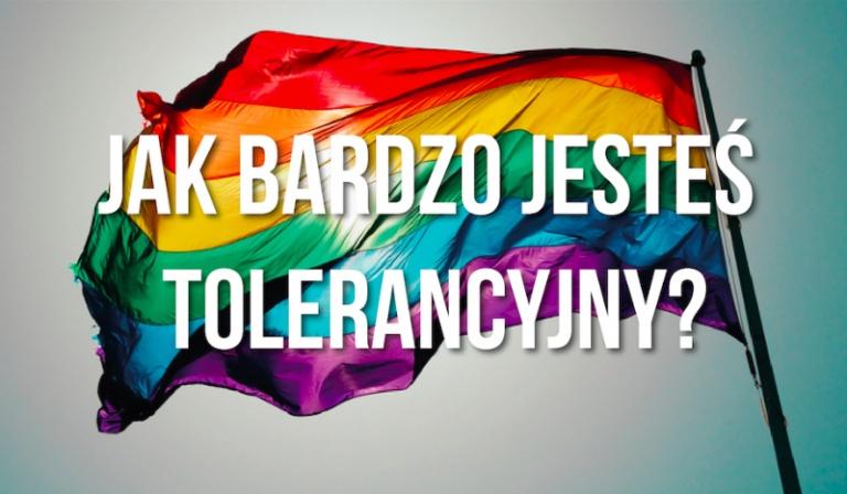Jak bardzo jesteś tolerancyjny?