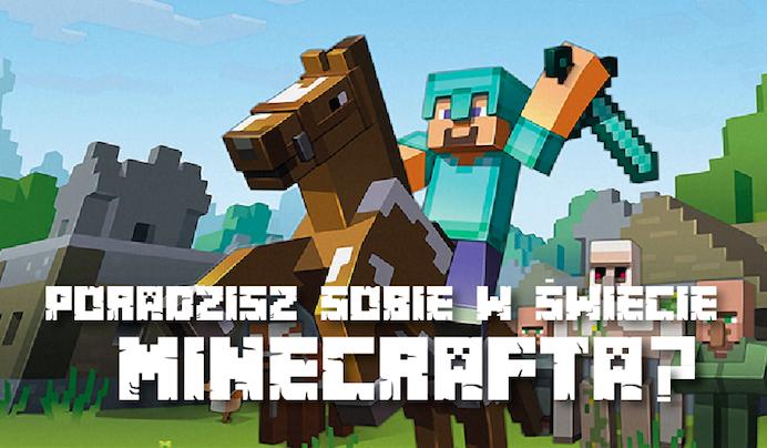 Czy poradziłbyś sobie w świecie Minecrafta?