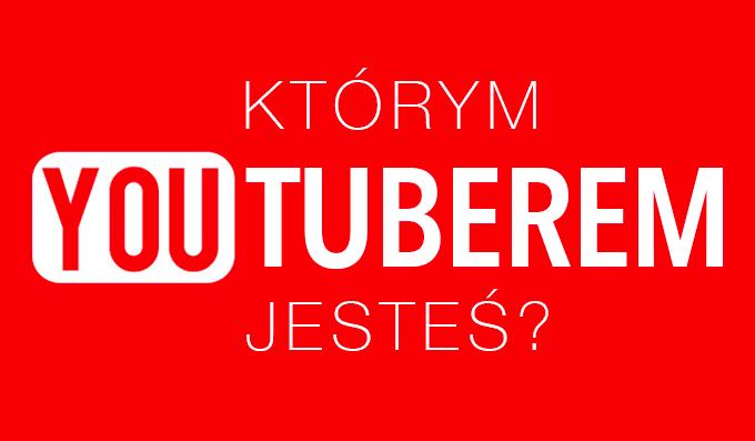 Którym YouTuberem jesteś?