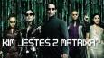 Kim jesteś z Matrixa?