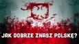 Jak dobrze znasz Polskę?