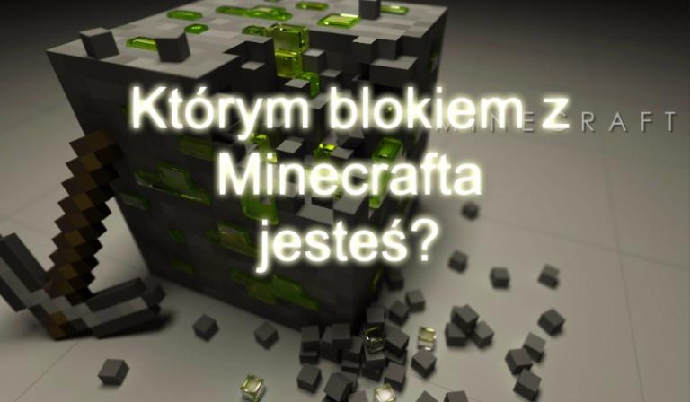 Którym blokiem z Minecrafta jesteś?