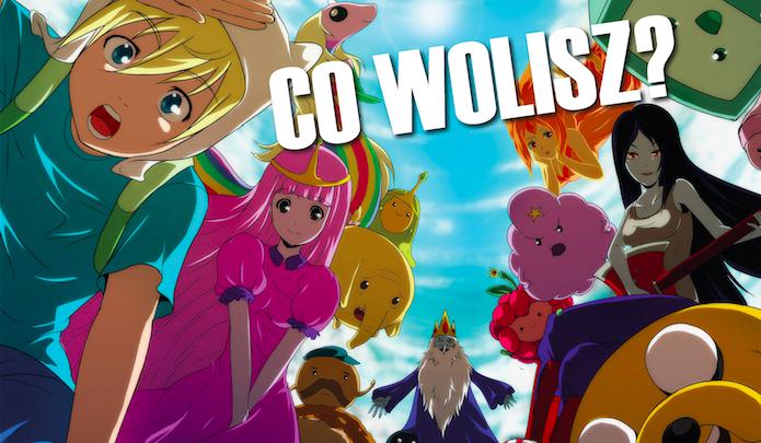 """20 pytań z serii """"Co wolisz?"""" dla fanów """"Adventure Time""""."""