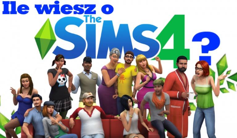 Ile wiesz o The Sims 4?