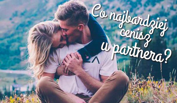 Co najbardziej cenisz u partnera?