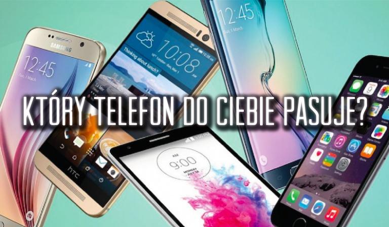 Który telefon do Ciebie pasuje?