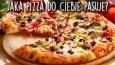 Jaka pizza do Ciebie pasuje?