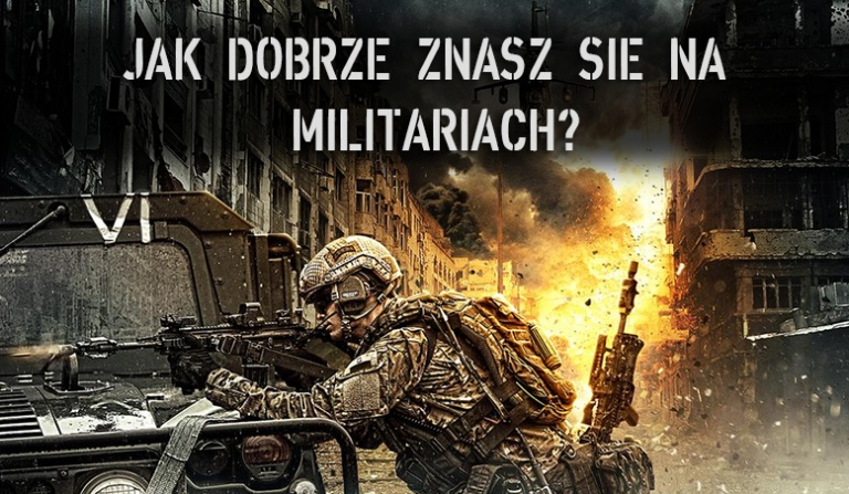 Jak dobrze znasz się na militariach?