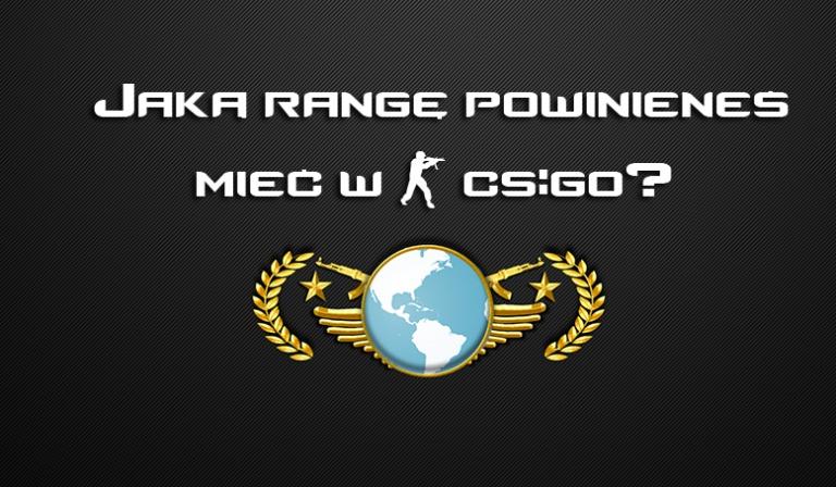 Jaką rangę powinieneś mieć w CS:GO?
