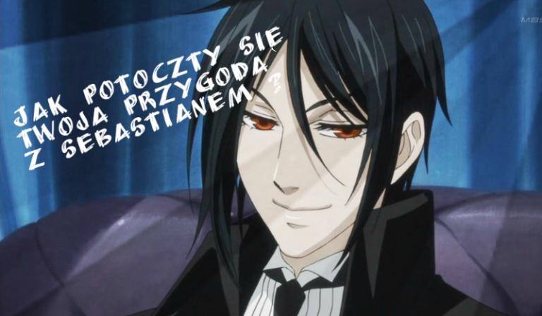 Jak potoczy się Twoja przygoda z Sebastianem?