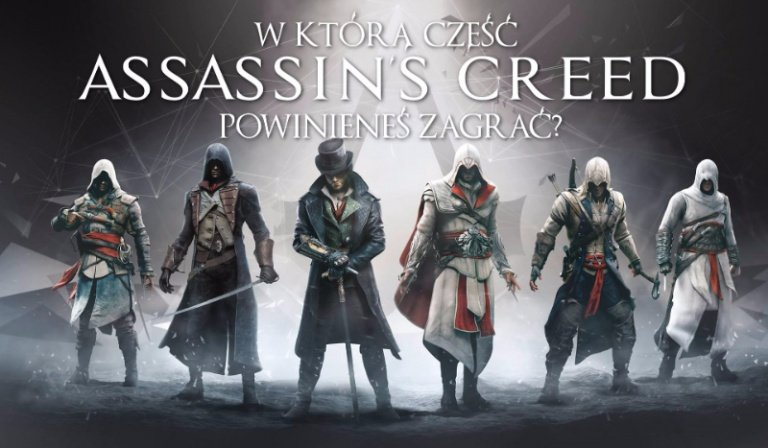 """W którą część """"Assassin's Creed"""" powinieneś zagrać?"""