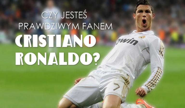 Czy jesteś prawdziwym fanem Cristiano Ronaldo?