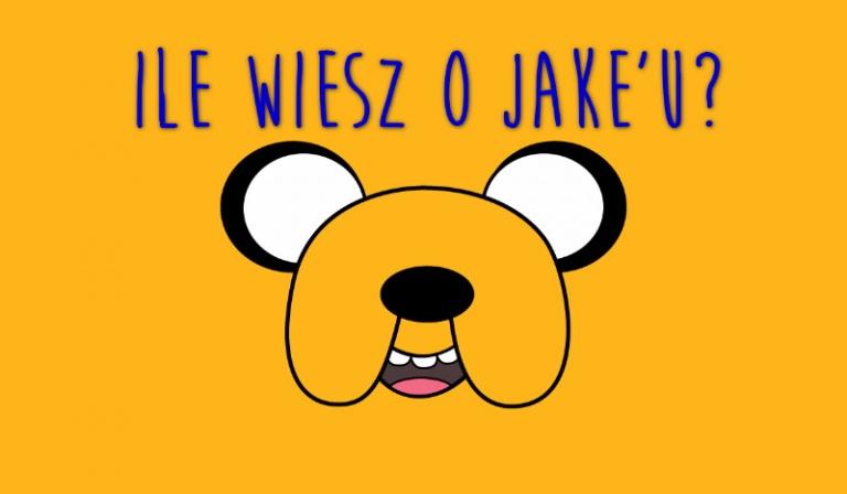 """Ile wiesz o Jake'u z """"Pory na Przygodę""""?"""