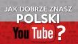 Jak dobrze znasz polski YouTube?