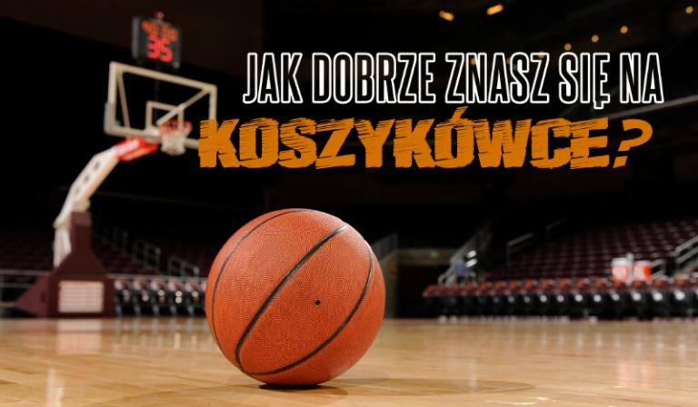 Jak dobrze znasz się na koszykówce?