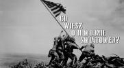 Co wiesz o II wojnie światowej?