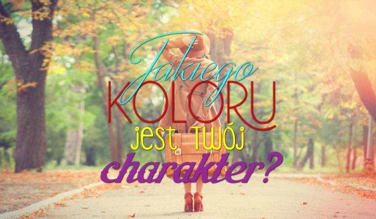 Jakiego koloru jest Twój charakter?