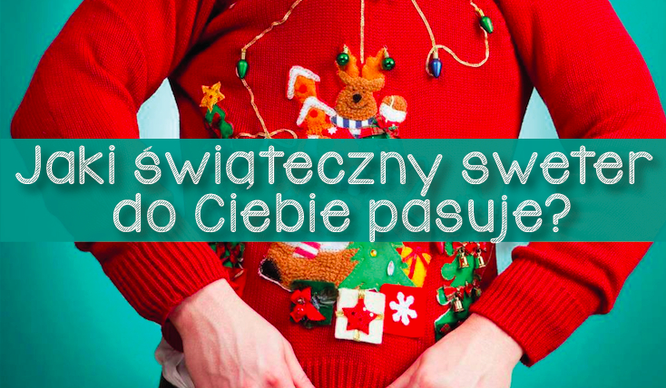Jaki świąteczny sweter do Ciebie pasuje?