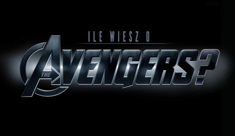"""Ile wiesz o """"Avengers""""?"""