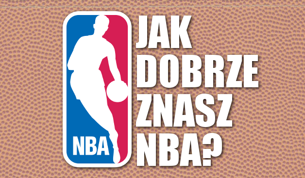 Jak dobrze znasz NBA?