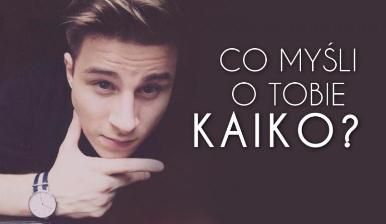 Co myśli o Tobie Kaiko?
