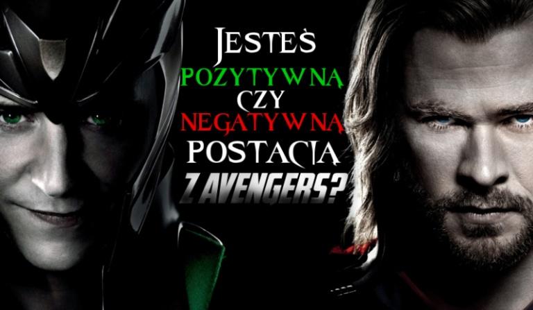 Jaką postacią (dobrą czy złą) z filmów Avengers jesteś?