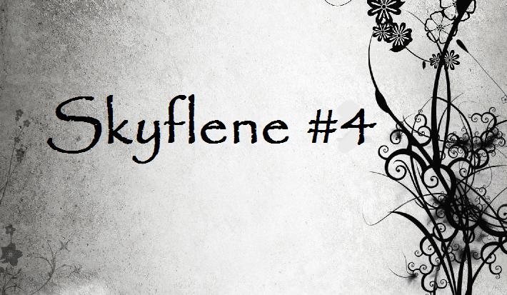 Skyflene #4