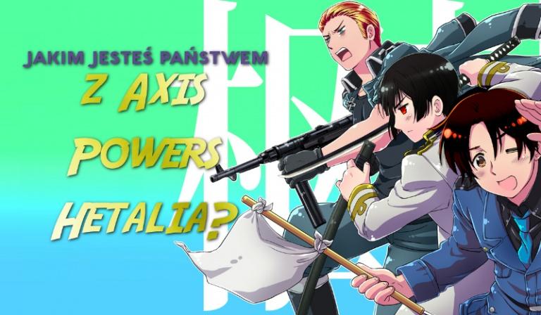 """Jakim jesteś państwem z """"Axis Powers Hetalia""""?"""