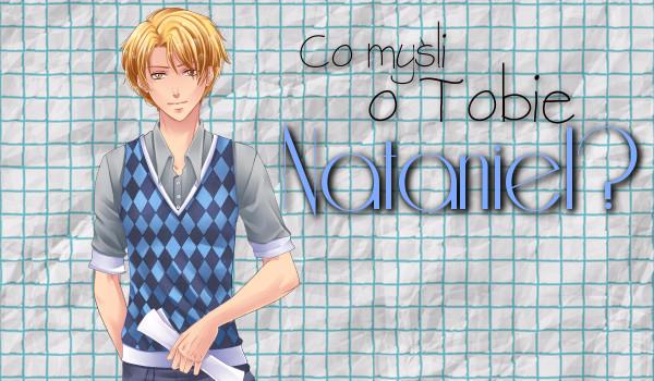 Co myśli o tobie Nataniel?