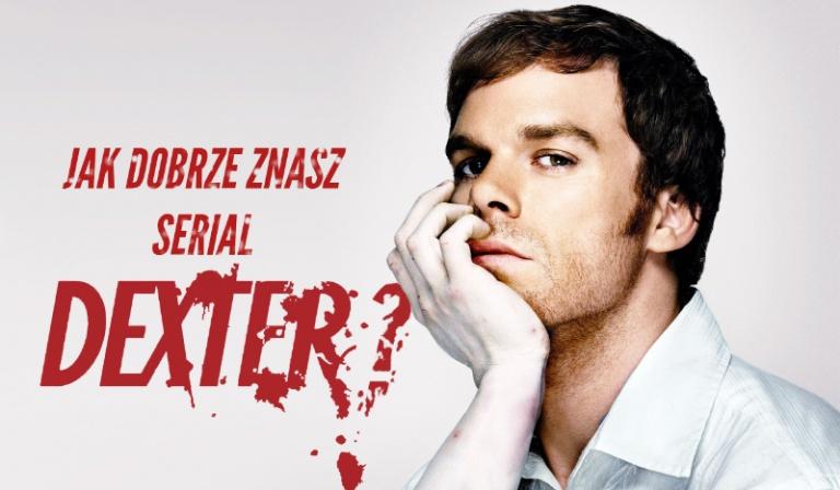"""Jak dobrze znasz serial """"Dexter""""?"""