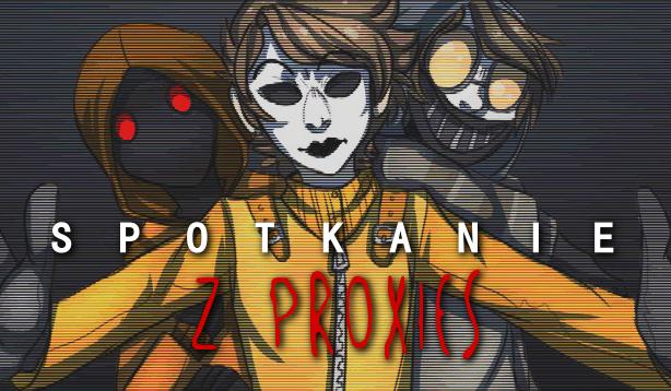 Przeżyj spotkanie z Proxies!