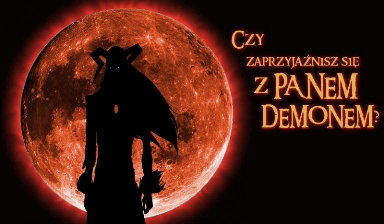 Czy zaprzyjaźnisz się z Panem Demonem?