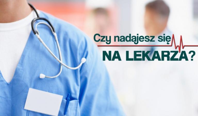 Czy nadajesz się na lekarza?