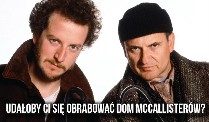 Czy udałoby Ci się obrabować dom McCallisterów?