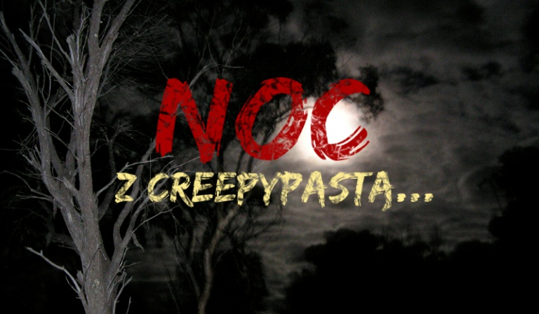 Noc z Creepypastą…