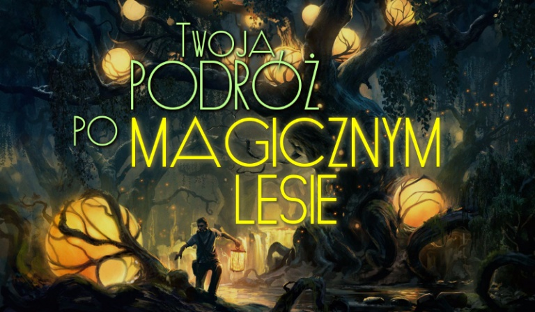 Twoja podróż po Magicznym Lesie! [dla chłopaków]