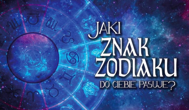 Sprawdź, który znak zodiaku naprawdę do Ciebie pasuje!