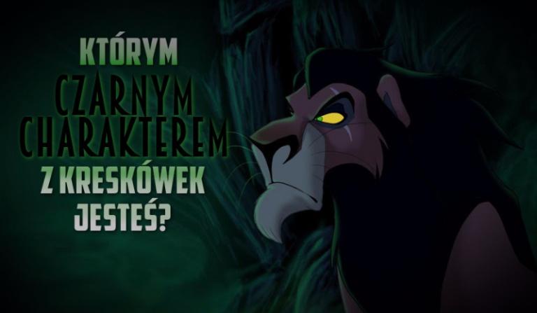 Którym czarnym charakterem z kreskówek jesteś?